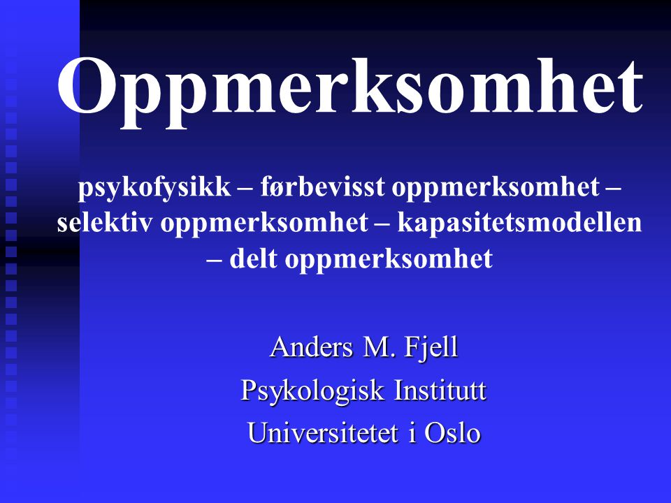 Anders M. Fjell Psykologisk Institutt Universitetet i Oslo