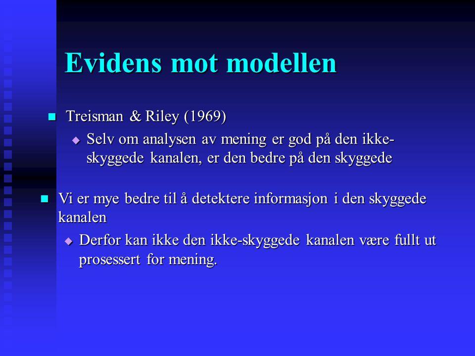 Evidens mot modellen Treisman & Riley (1969)