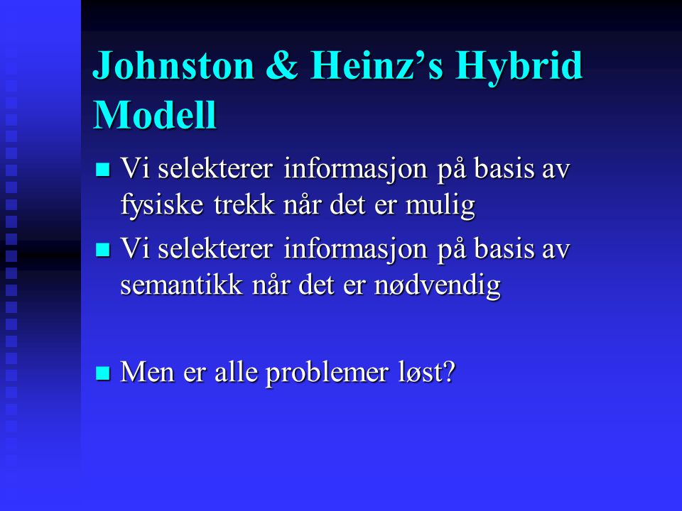 Johnston & Heinz's Hybrid Modell