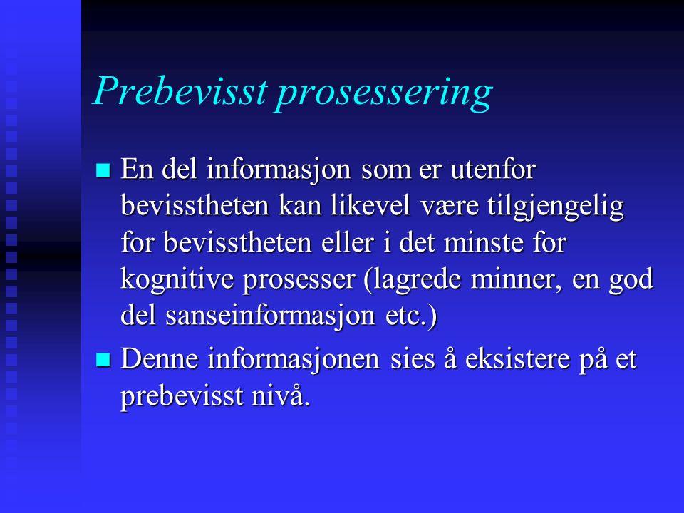 Prebevisst prosessering