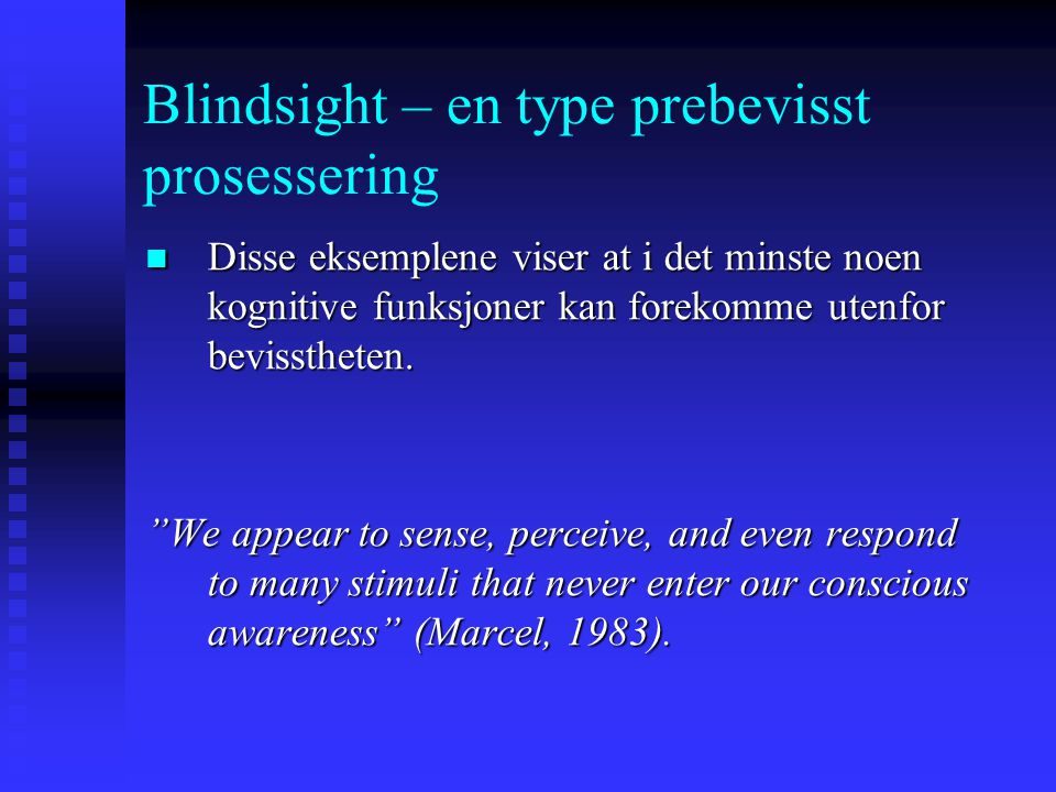 Blindsight – en type prebevisst prosessering