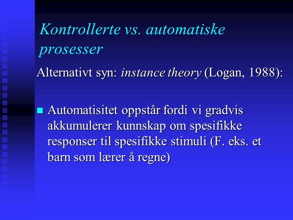 Kontrollerte vs. automatiske prosesser