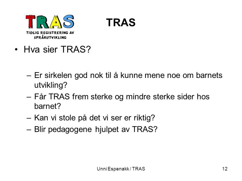 TRAS Hva sier TRAS Er sirkelen god nok til å kunne mene noe om barnets utvikling Får TRAS frem sterke og mindre sterke sider hos barnet