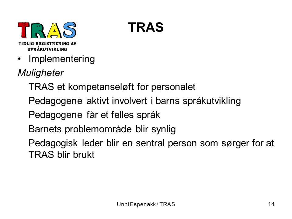 TRAS Implementering Muligheter TRAS et kompetanseløft for personalet