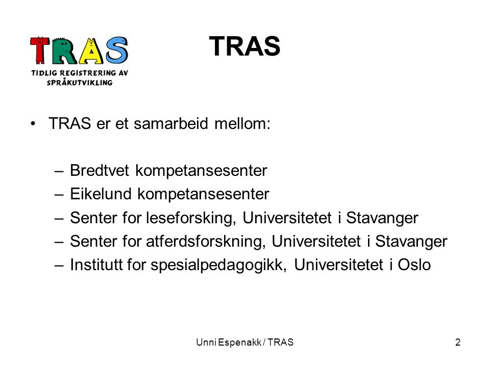 TRAS TRAS er et samarbeid mellom: Bredtvet kompetansesenter