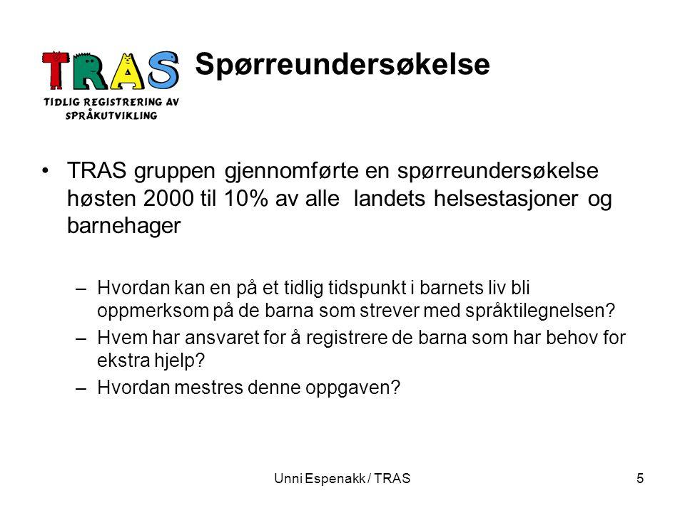 Spørreundersøkelse TRAS gruppen gjennomførte en spørreundersøkelse høsten 2000 til 10% av alle landets helsestasjoner og barnehager.