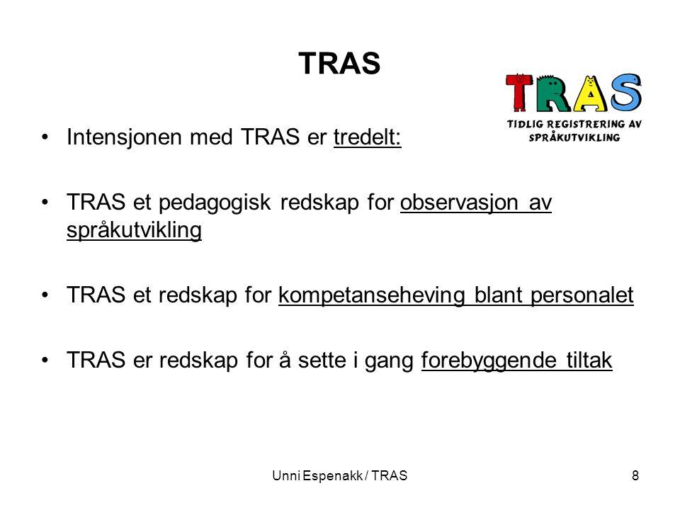 TRAS Intensjonen med TRAS er tredelt: