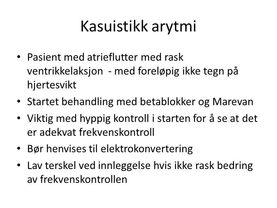 Kasuistikk arytmi Pasient med atrieflutter med rask ventrikkelaksjon - med foreløpig ikke tegn på hjertesvikt.
