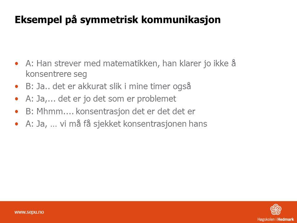 Eksempel på symmetrisk kommunikasjon