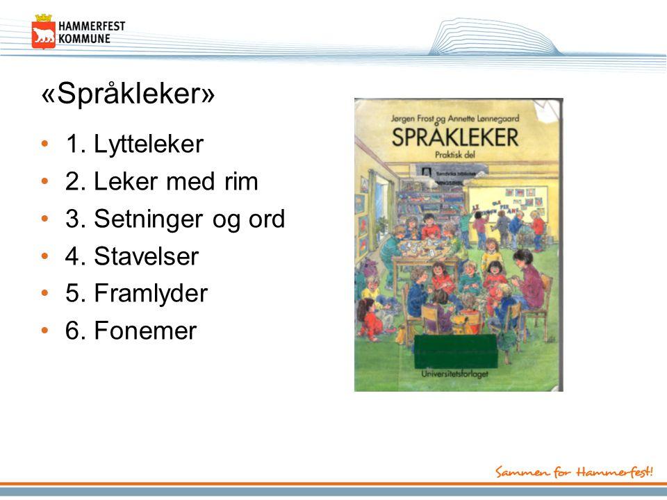 «Språkleker» 1. Lytteleker 2. Leker med rim 3. Setninger og ord