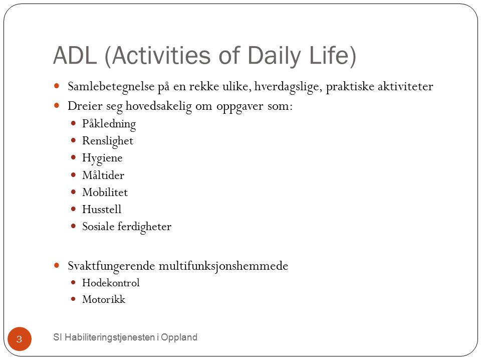 ADL (Activities of Daily Life)