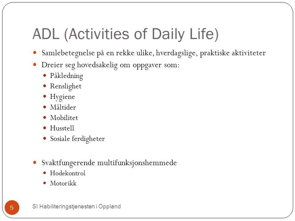 ADL (Activities of Daily Life)‏