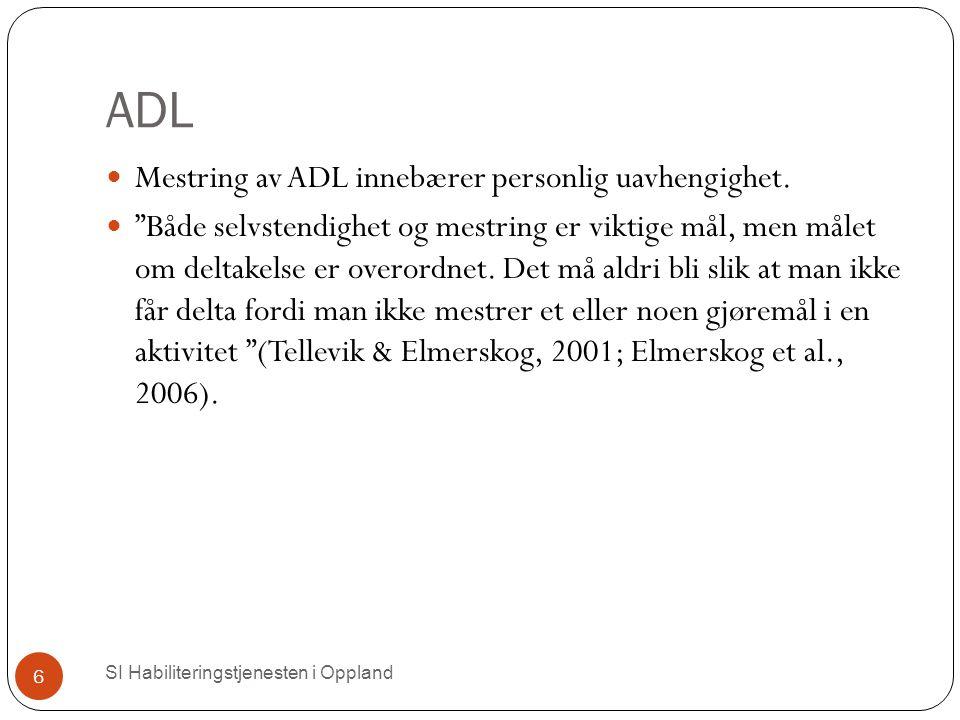 ADL Mestring av ADL innebærer personlig uavhengighet.