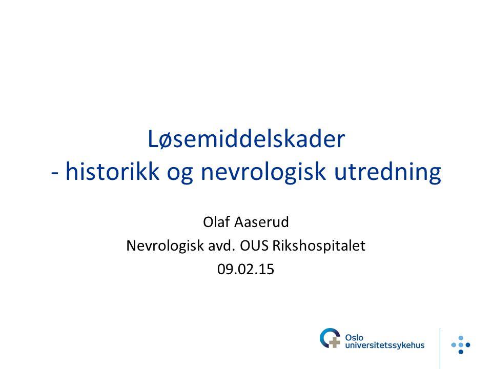 Løsemiddelskader - historikk og nevrologisk utredning