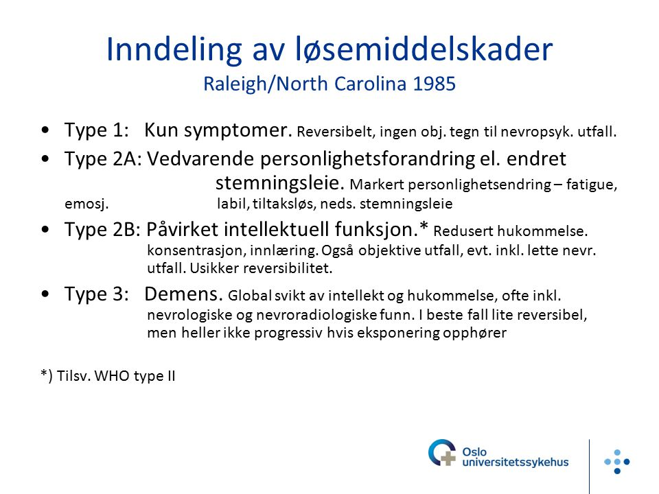 Inndeling av løsemiddelskader Raleigh/North Carolina 1985