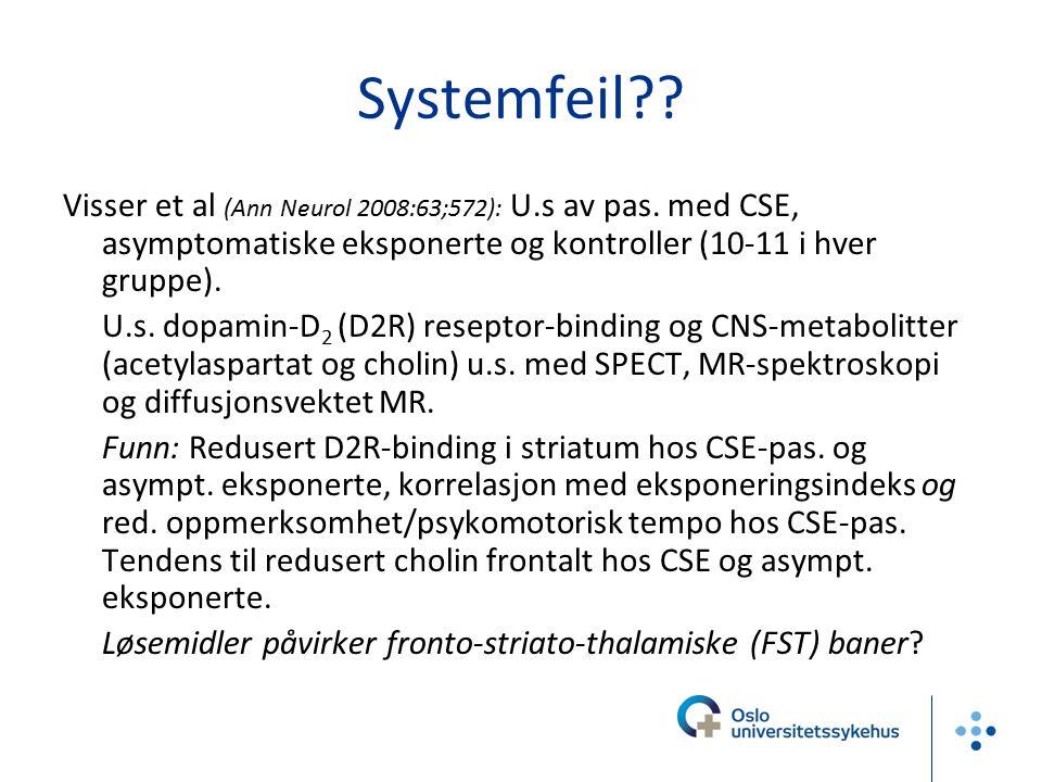 Systemfeil Visser et al (Ann Neurol 2008:63;572): U.s av pas. med CSE, asymptomatiske eksponerte og kontroller (10-11 i hver gruppe).