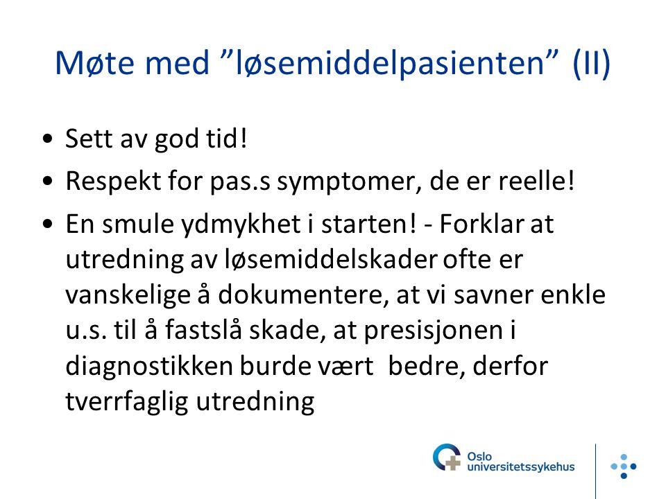 Møte med løsemiddelpasienten (II)