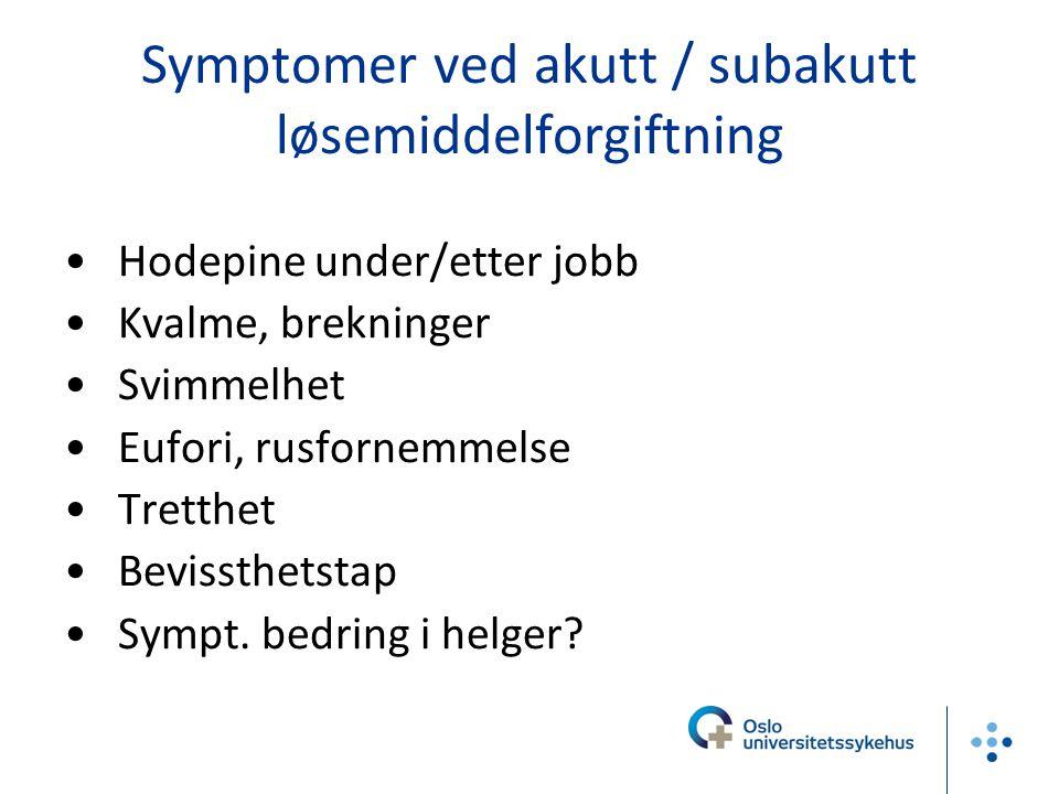 Symptomer ved akutt / subakutt løsemiddelforgiftning