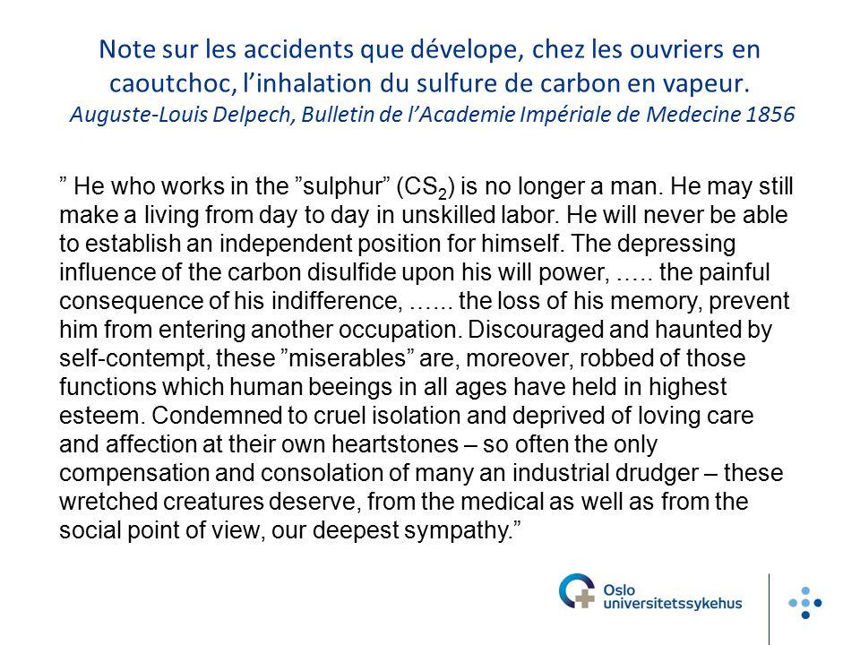 Note sur les accidents que dévelope, chez les ouvriers en caoutchoc, l'inhalation du sulfure de carbon en vapeur. Auguste-Louis Delpech, Bulletin de l'Academie Impériale de Medecine 1856