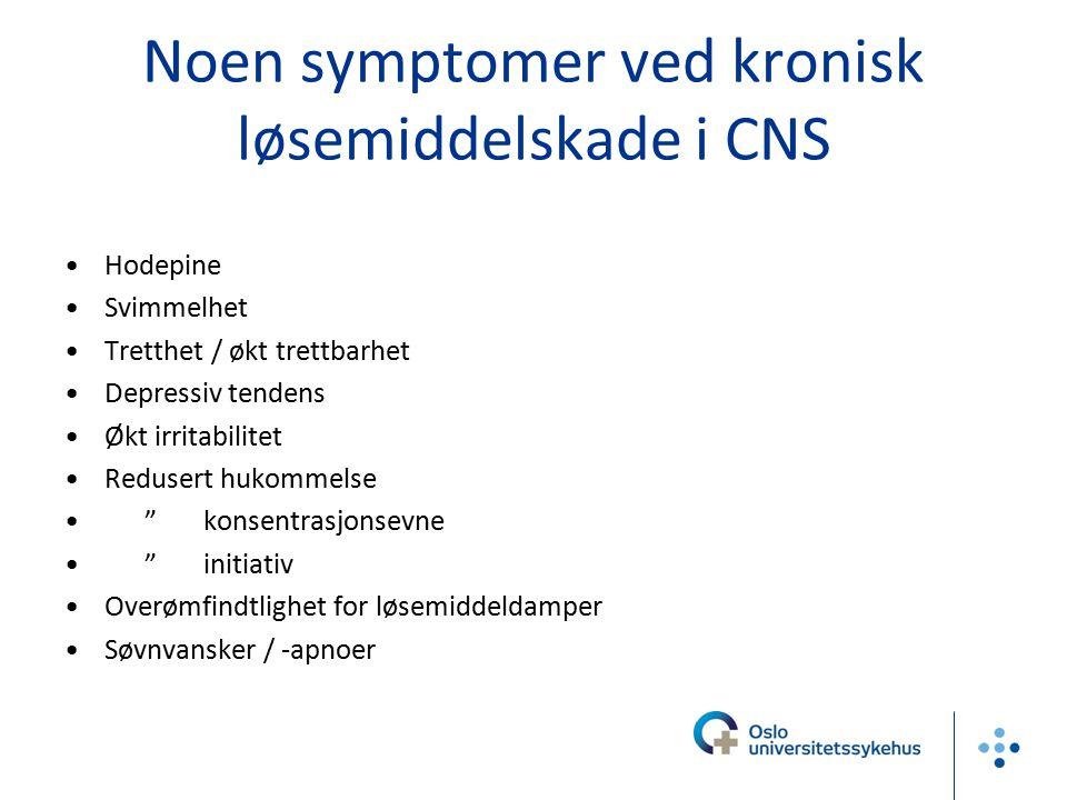 Noen symptomer ved kronisk løsemiddelskade i CNS
