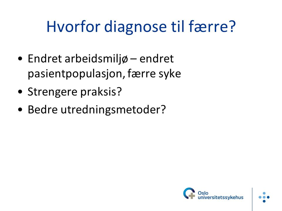 Hvorfor diagnose til færre