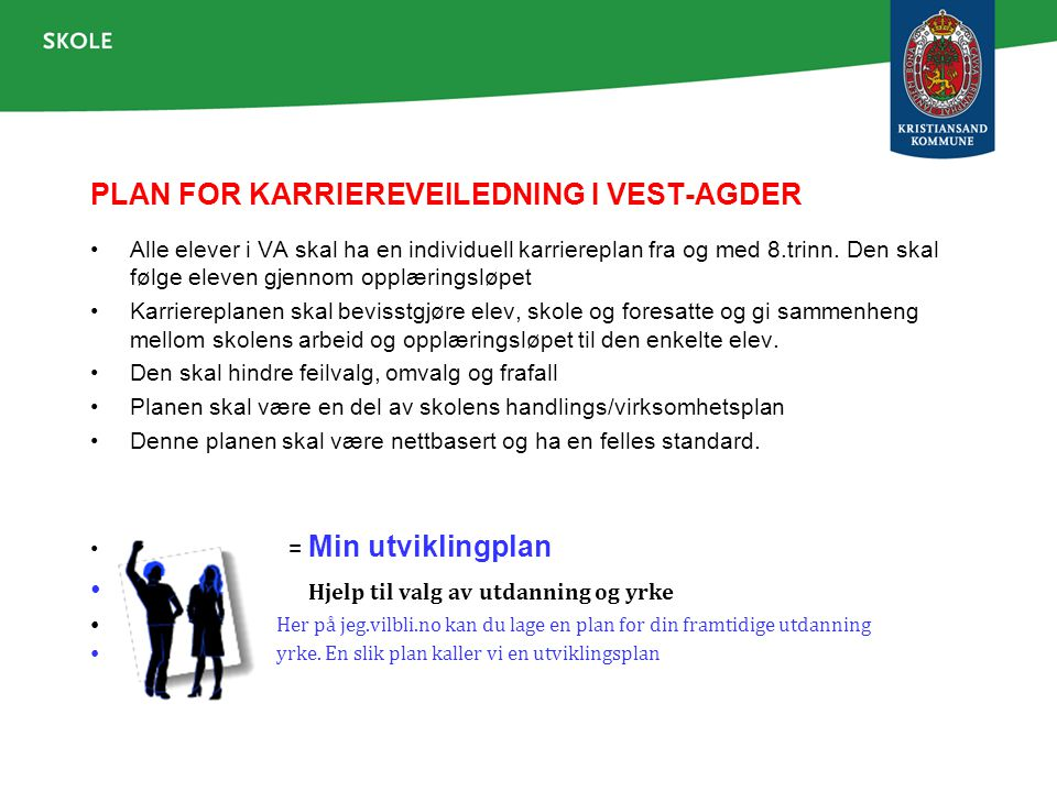 PLAN FOR KARRIEREVEILEDNING I VEST-AGDER