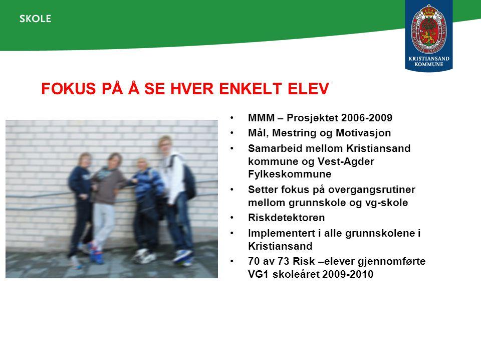 FOKUS PÅ Å SE HVER ENKELT ELEV