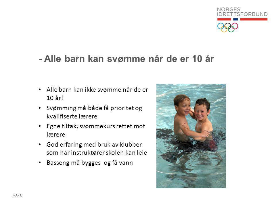 - Alle barn kan svømme når de er 10 år