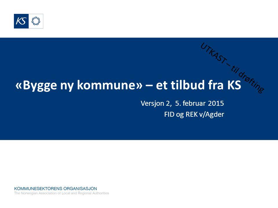 «Bygge ny kommune» – et tilbud fra KS