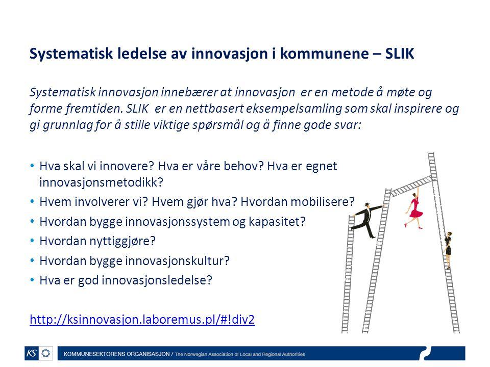 Systematisk ledelse av innovasjon i kommunene – SLIK Systematisk innovasjon innebærer at innovasjon er en metode å møte og forme fremtiden. SLIK er en nettbasert eksempelsamling som skal inspirere og gi grunnlag for å stille viktige spørsmål og å finne gode svar: