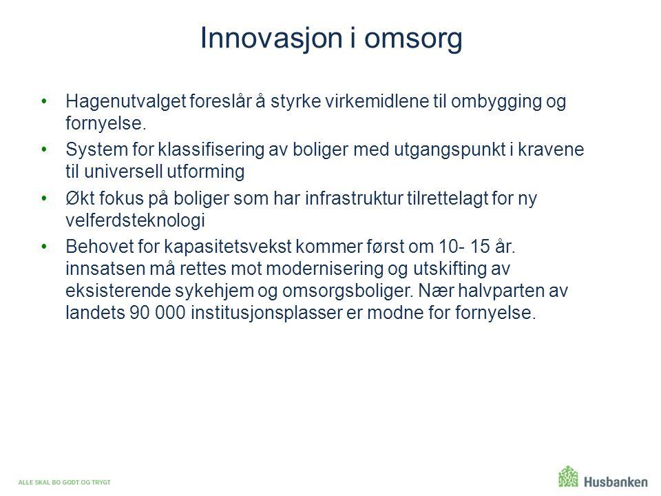 Innovasjon i omsorg Hagenutvalget foreslår å styrke virkemidlene til ombygging og fornyelse.
