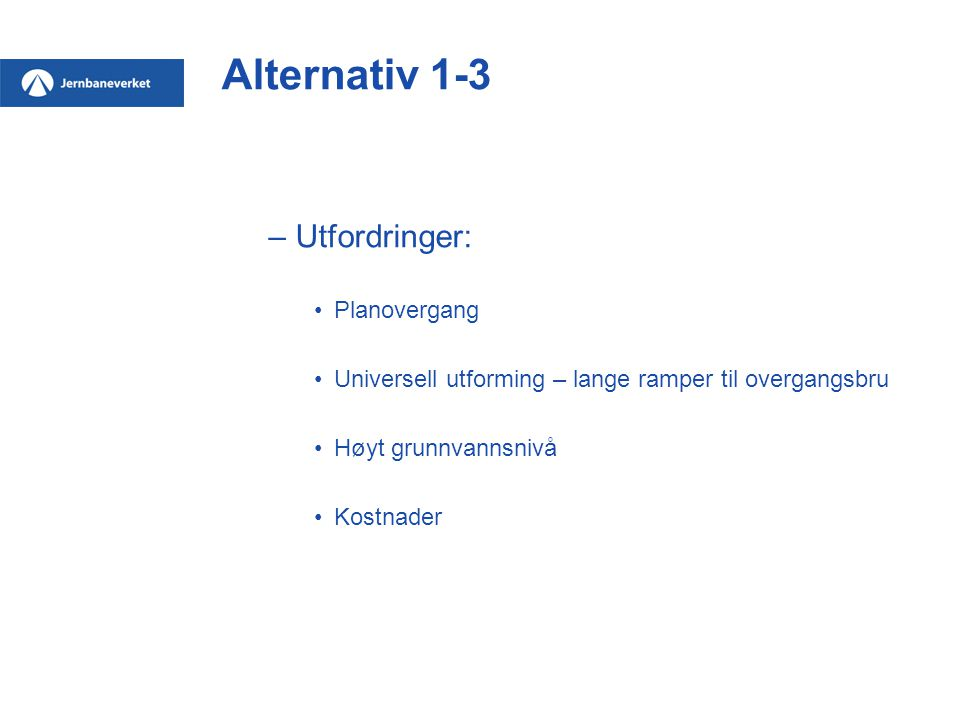 Alternativ 1-3 Utfordringer: Planovergang