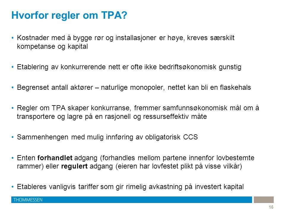 Hvorfor regler om TPA Kostnader med å bygge rør og installasjoner er høye, kreves særskilt kompetanse og kapital.