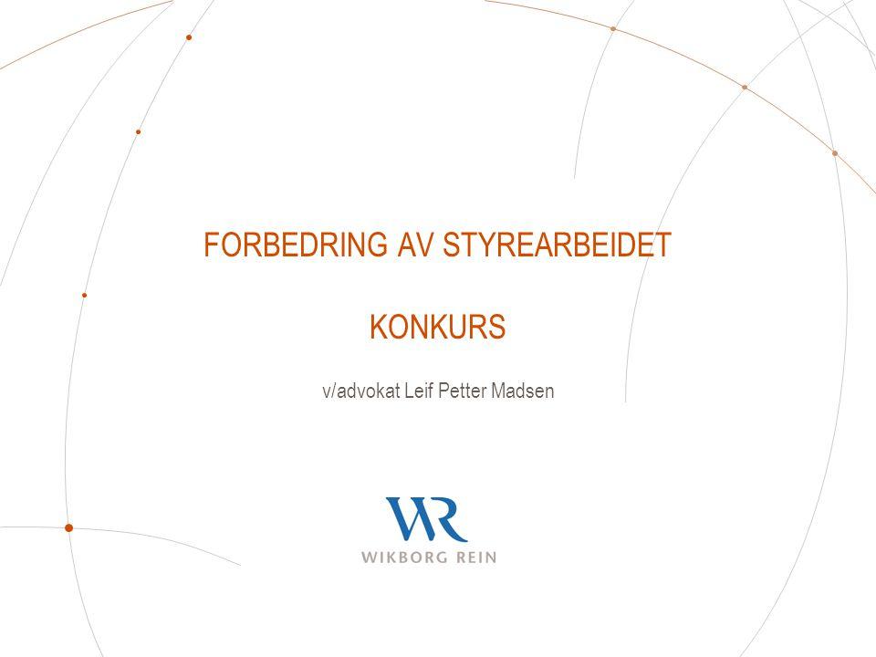 FORBEDRING AV STYREARBEIDET KONKURS