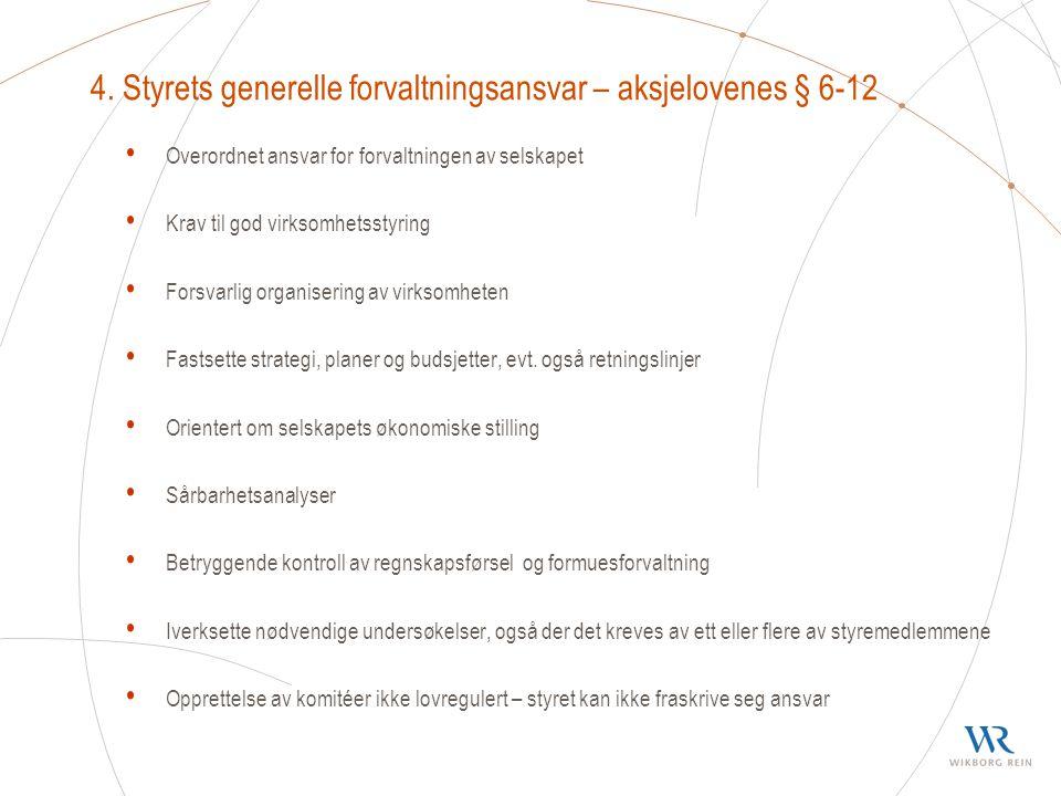 4. Styrets generelle forvaltningsansvar – aksjelovenes § 6-12