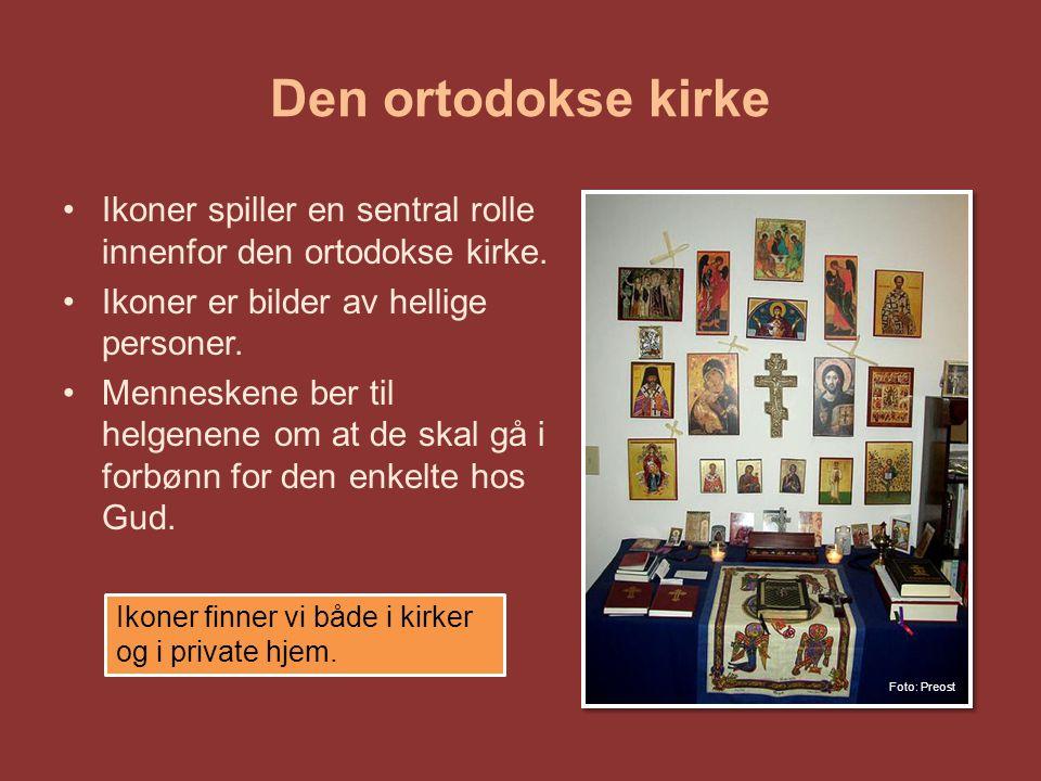 Den ortodokse kirke Ikoner spiller en sentral rolle innenfor den ortodokse kirke. Ikoner er bilder av hellige personer.
