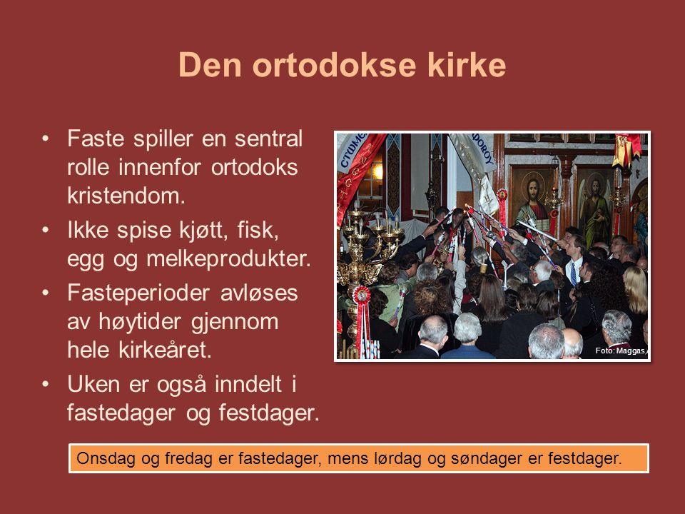 Den ortodokse kirke Faste spiller en sentral rolle innenfor ortodoks kristendom. Ikke spise kjøtt, fisk, egg og melkeprodukter.
