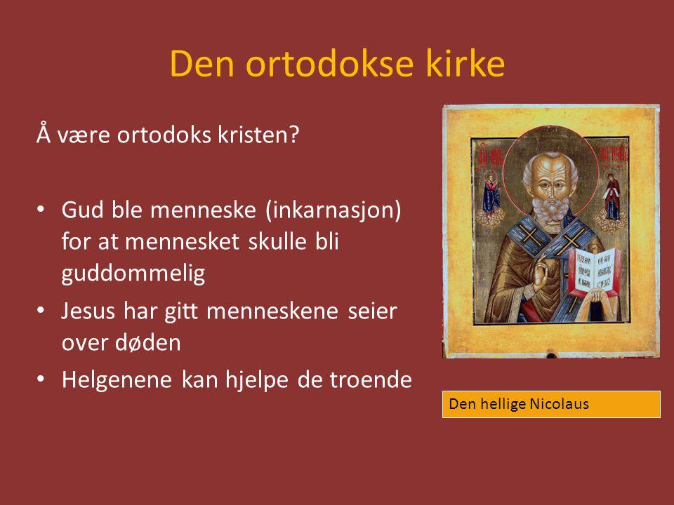 Den ortodokse kirke Å være ortodoks kristen