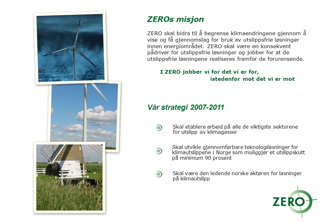 ZEROs misjon Vår strategi 2007-2011