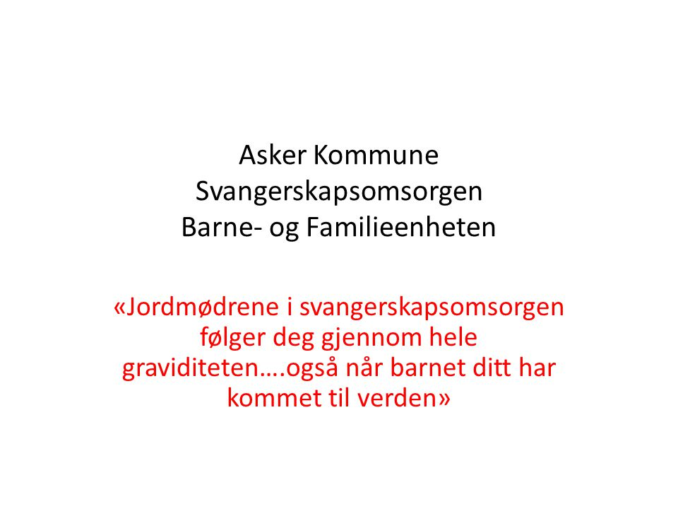 Asker Kommune Svangerskapsomsorgen Barne- og Familieenheten