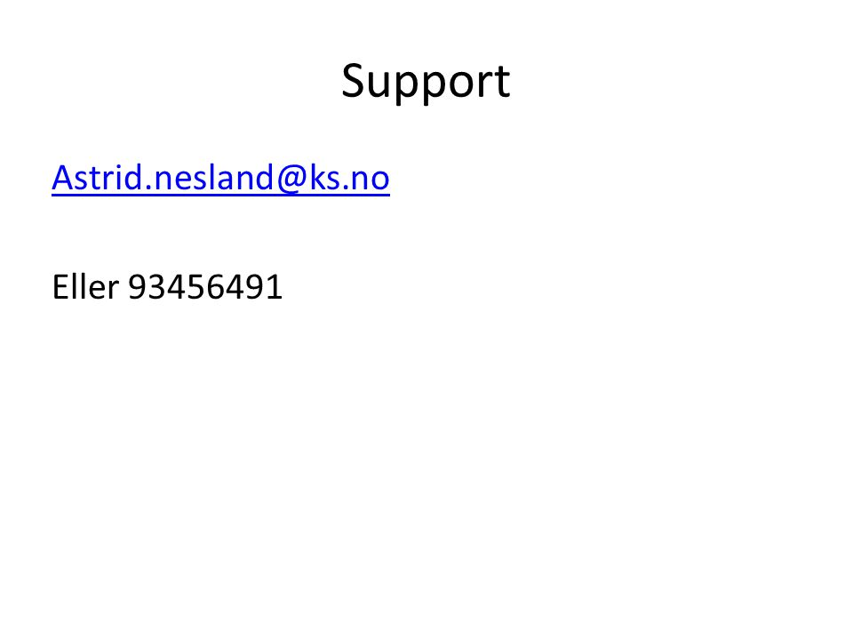 Support Astrid.nesland@ks.no Eller 93456491