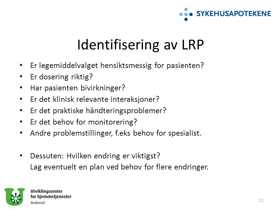 Identifisering av LRP Er legemiddelvalget hensiktsmessig for pasienten Er dosering riktig Har pasienten bivirkninger