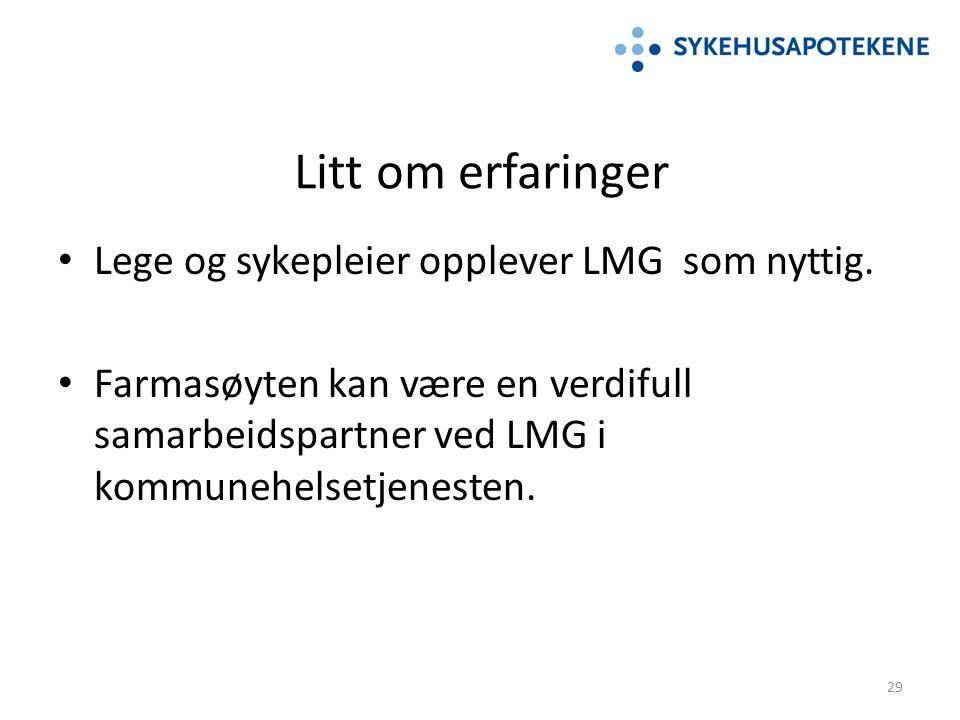 Litt om erfaringer Lege og sykepleier opplever LMG som nyttig.