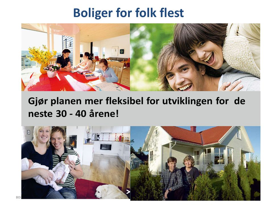 Boliger for folk flest And what they sell is a dream. A dream of happiness and cosiness. Your own home.