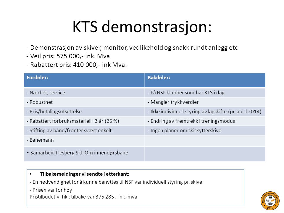 KTS demonstrasjon: - Demonstrasjon av skiver, monitor, vedlikehold og snakk rundt anlegg etc.