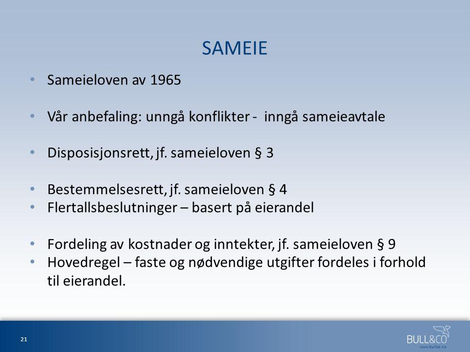 SAMEIE Sameieloven av 1965. Vår anbefaling: unngå konflikter - inngå sameieavtale. Disposisjonsrett, jf. sameieloven § 3.