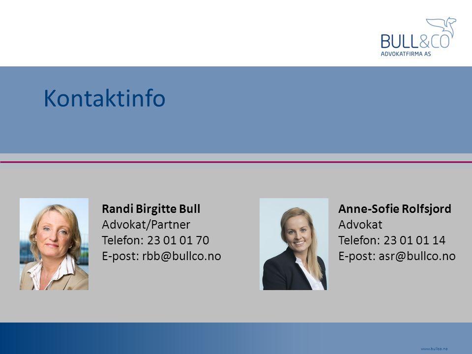 Kontaktinfo Randi Birgitte Bull Advokat/Partner Telefon: 23 01 01 70