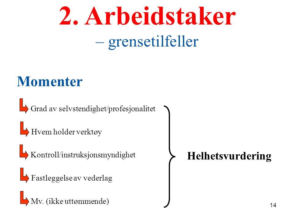 2. Arbeidstaker – grensetilfeller