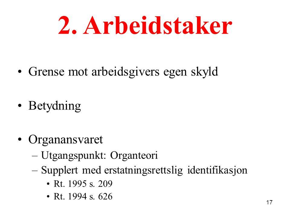 2. Arbeidstaker Grense mot arbeidsgivers egen skyld Betydning