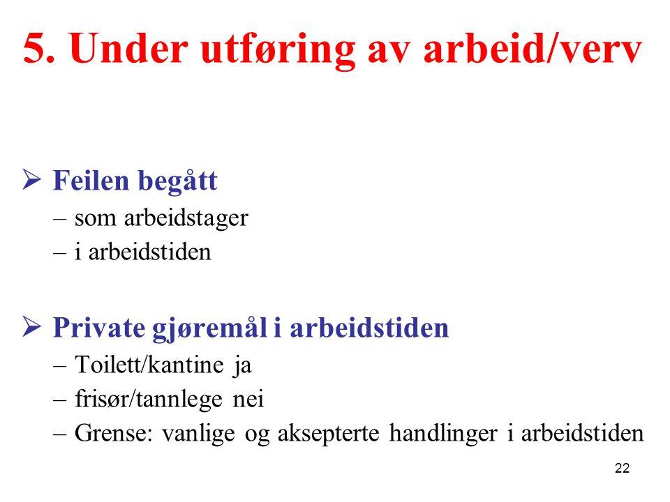 5. Under utføring av arbeid/verv